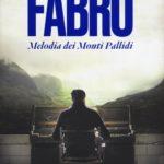 """Libri: """"Fabro"""", la melodia dei Monti Pallidi di Vidotto è musica, parole e personaggi veri"""