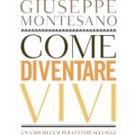 """Libri: Giuseppe Montesano spiega """"Come diventare vivi"""" grazie alla lettura"""