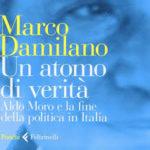 """Libri: Marco Damilano e """"Un atomo di verità"""" su Aldo Moro"""